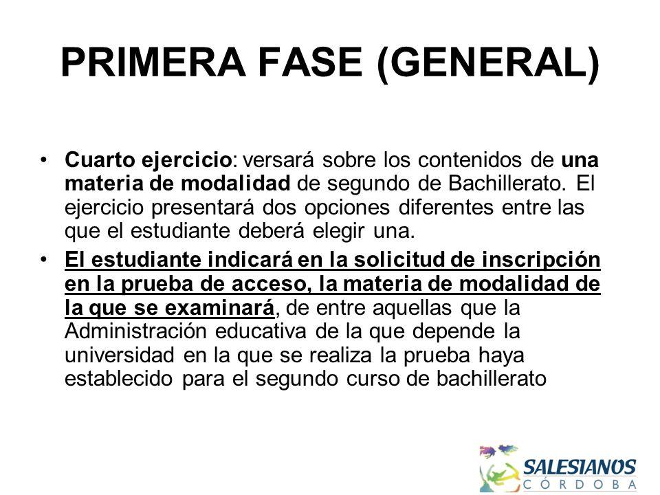 PRIMERA FASE (GENERAL) Cuarto ejercicio: versará sobre los contenidos de una materia de modalidad de segundo de Bachillerato.