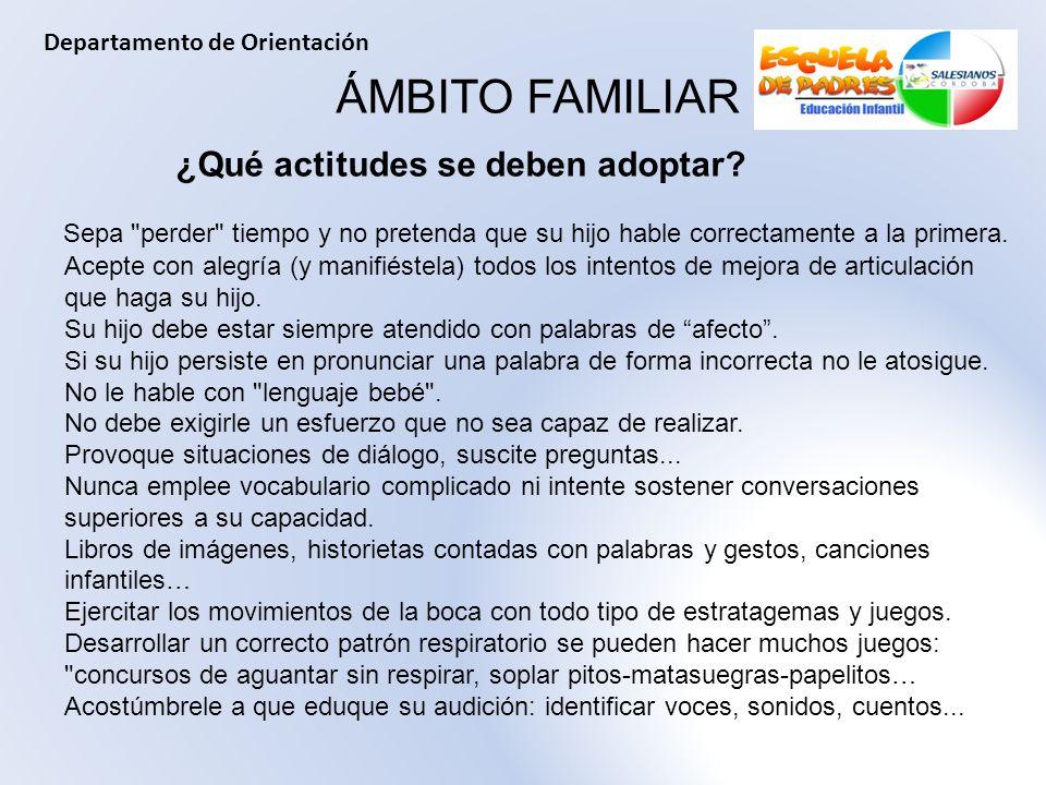 ÁMBITO FAMILIAR ¿Qué actitudes se deben adoptar? Sepa