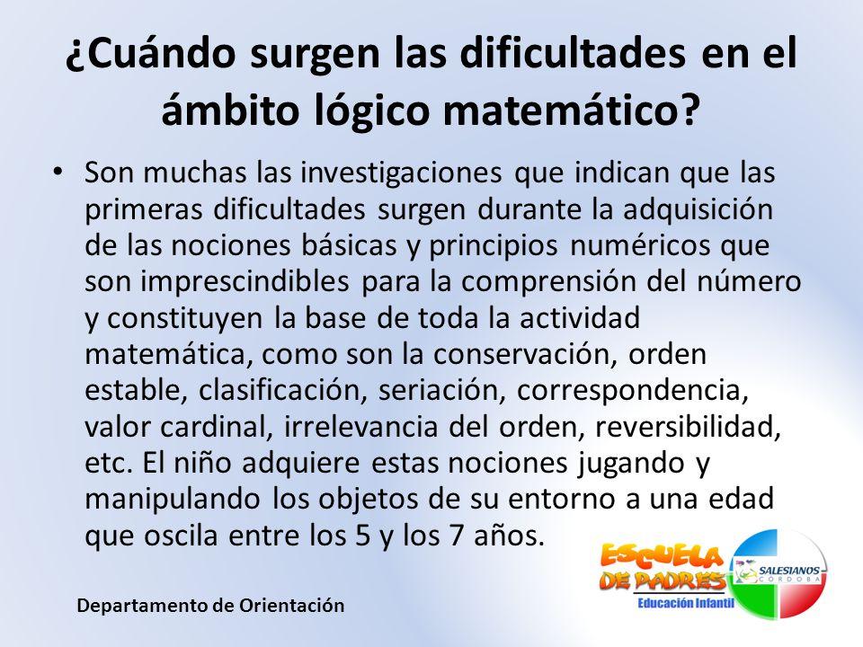 ¿Cuándo surgen las dificultades en el ámbito lógico matemático? Son muchas las investigaciones que indican que las primeras dificultades surgen durant