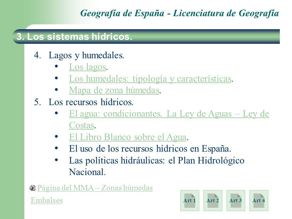Geografía de España - Licenciatura de Geografía 3. Los sistemas hídricos. 4. 4.Lagos y humedales. Los lagos. Los lagos Los humedales: tipología y cara