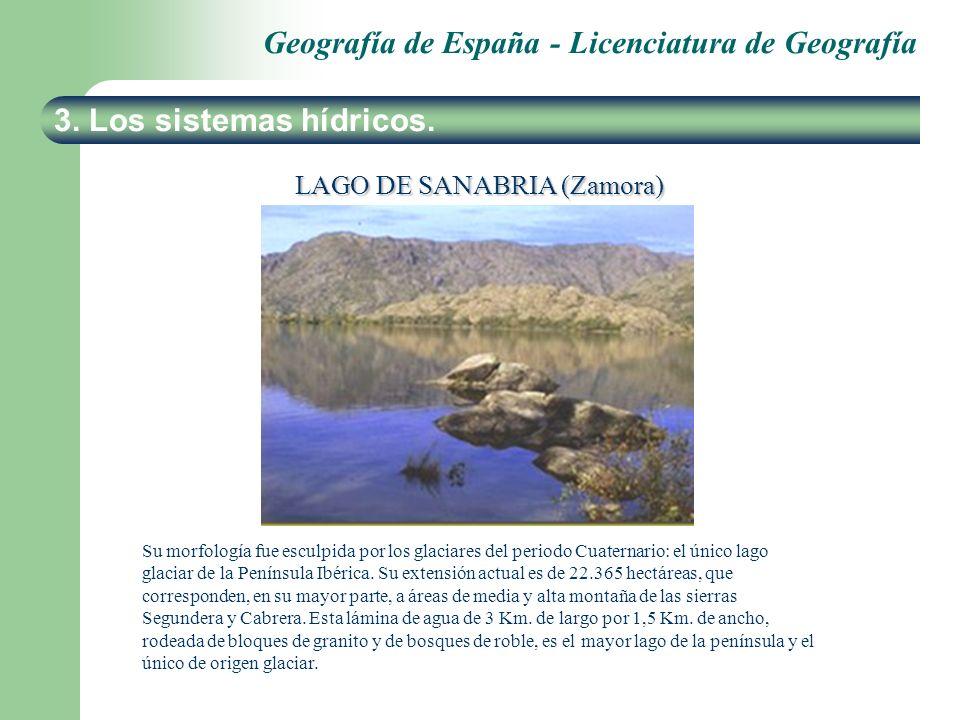 Geografía de España - Licenciatura de Geografía 3. Los sistemas hídricos. LAGO DE SANABRIA (Zamora) Su morfología fue esculpida por los glaciares del