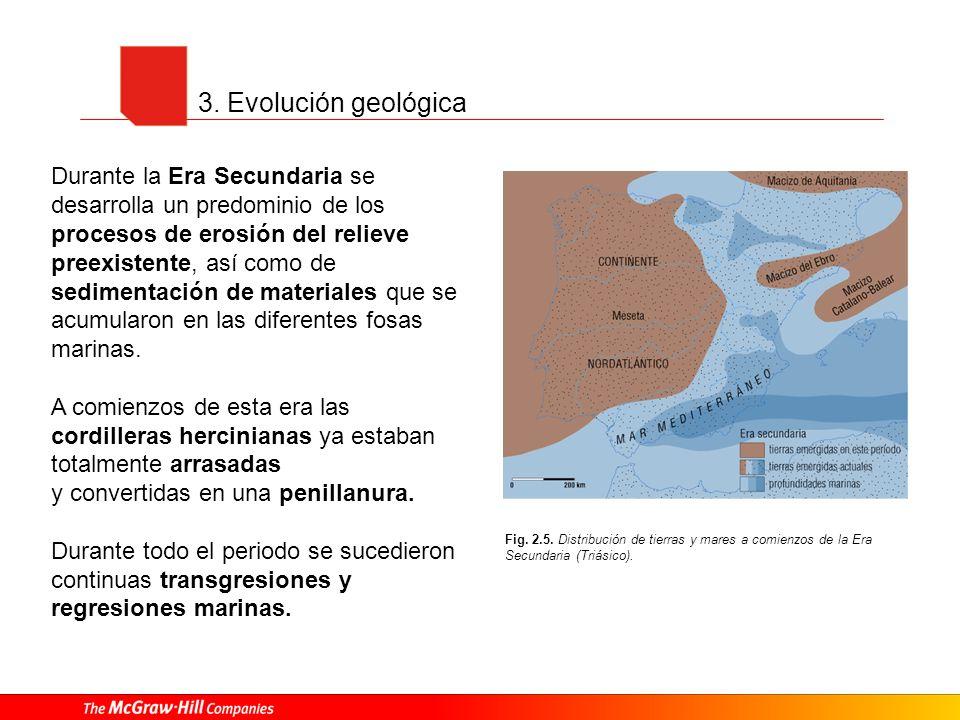 3. Evolución geológica Fig. 2.5. Distribución de tierras y mares a comienzos de la Era Secundaria (Triásico). Durante la Era Secundaria se desarrolla