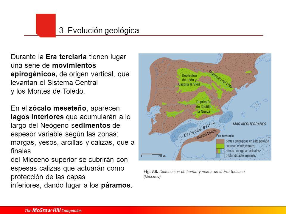 3. Evolución geológica Fig. 2.6. Distribución de tierras y mares en la Era terciaria (Mioceno). Durante la Era terciaria tienen lugar una serie de mov