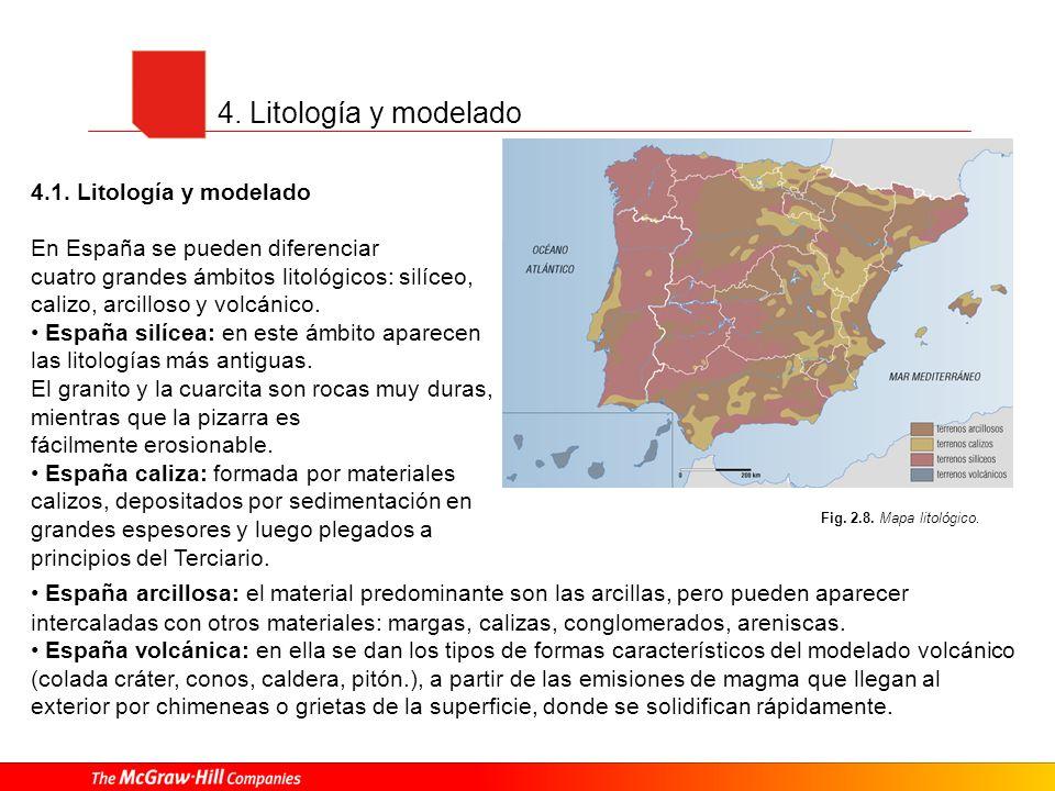 4. Litología y modelado Fig. 2.8. Mapa litológico. 4.1. Litología y modelado En España se pueden diferenciar cuatro grandes ámbitos litológicos: silíc