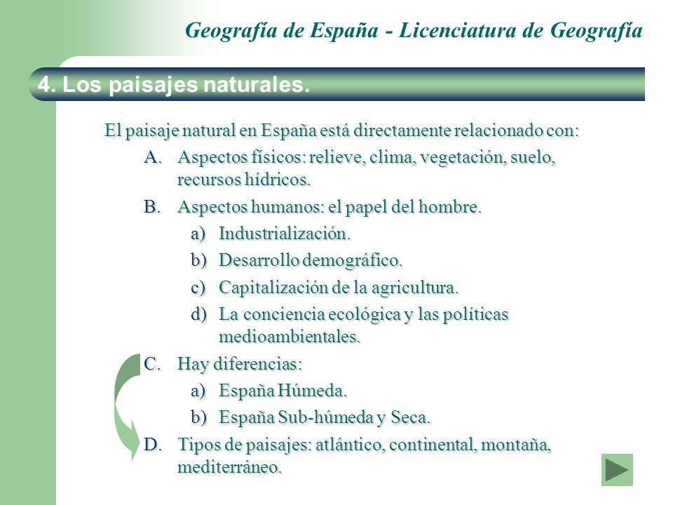 Geografía de España - Licenciatura de Geografía 4. Los paisajes naturales. El paisaje natural en España está directamente relacionado con: A.Aspectos