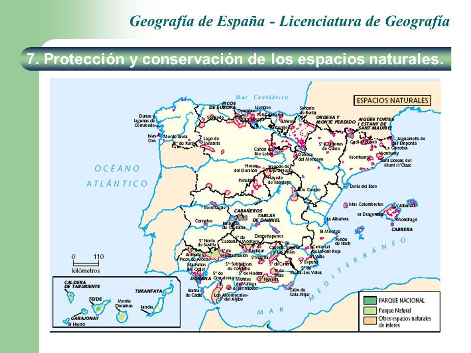 Geografía de España - Licenciatura de Geografía 7. Protección y conservación de los espacios naturales.