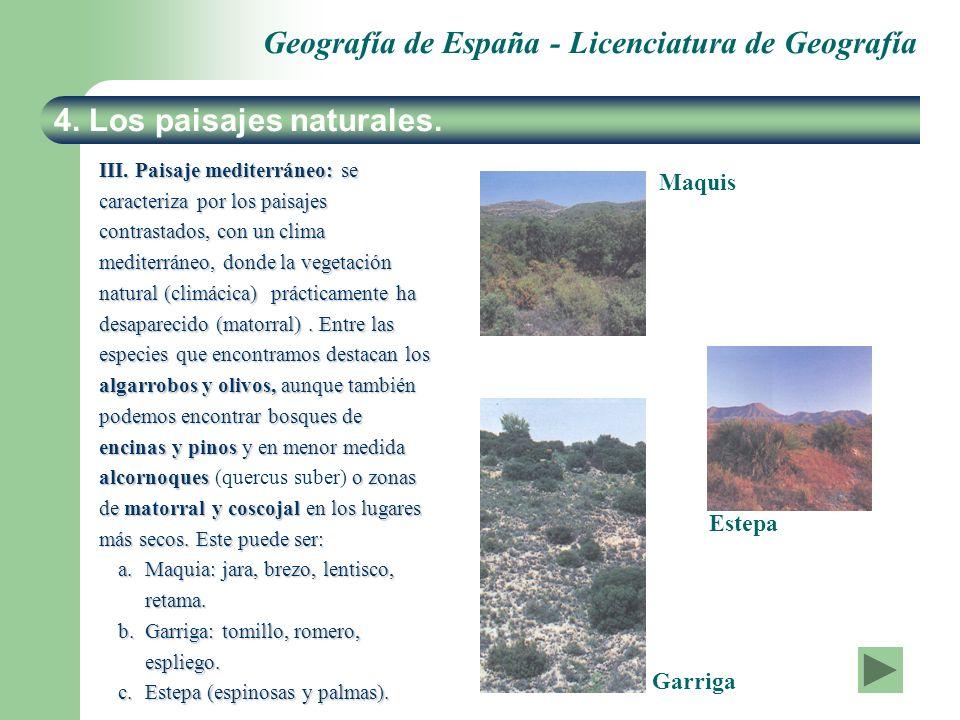 Geografía de España - Licenciatura de Geografía 4. Los paisajes naturales. III. Paisaje mediterráneo: se caracteriza por los paisajes contrastados, co