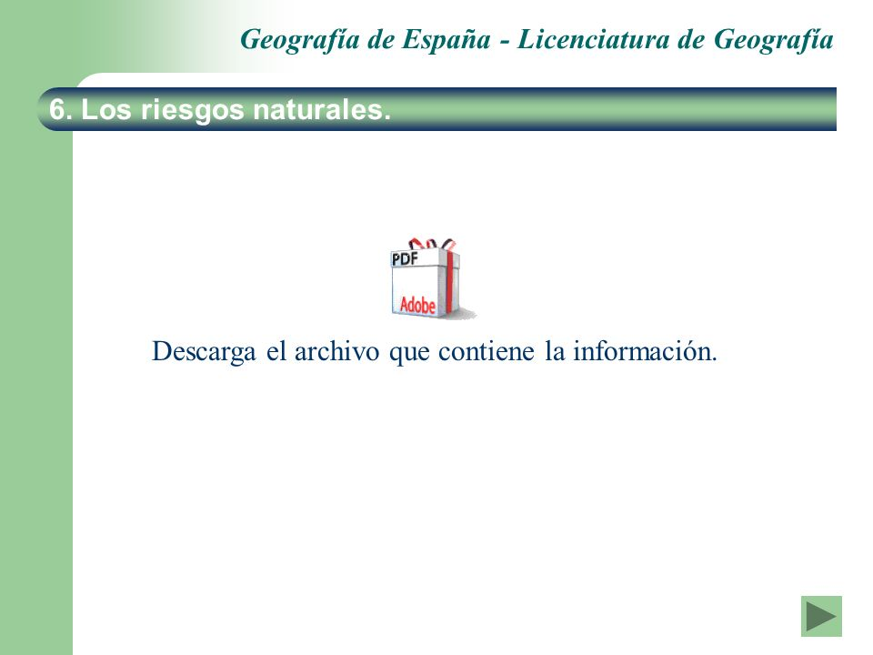 Geografía de España - Licenciatura de Geografía 6. Los riesgos naturales. Descarga el archivo que contiene la información.