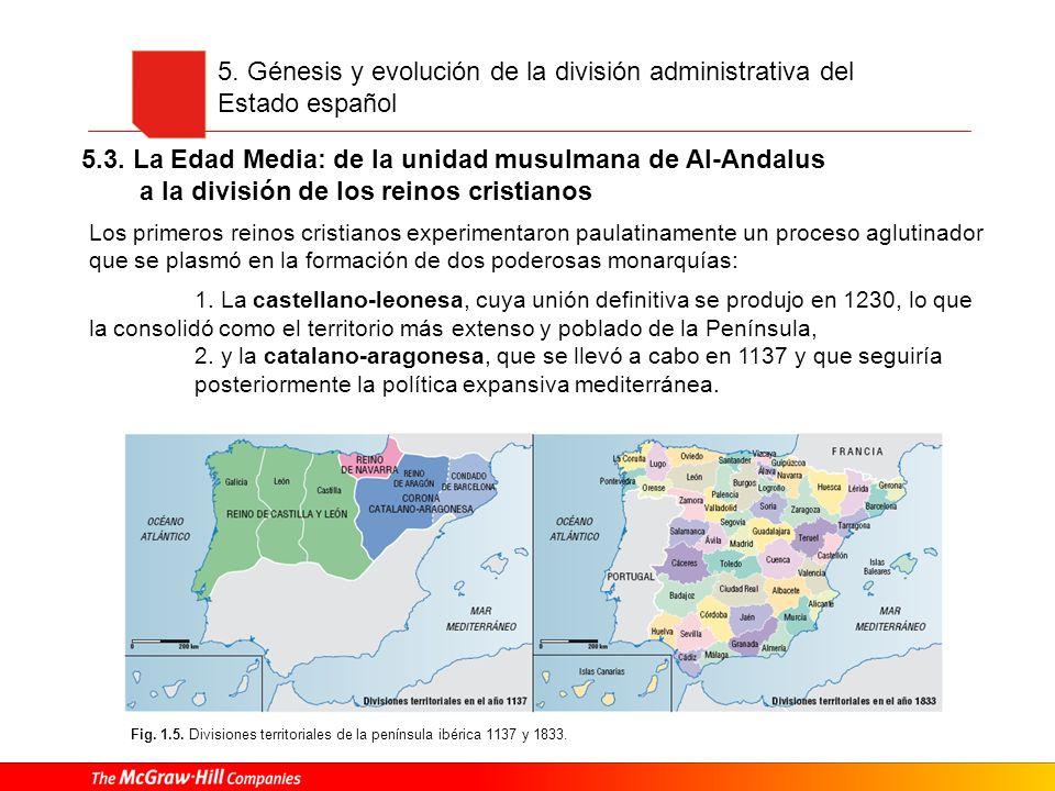 Fig. 1.5. Divisiones territoriales de la península ibérica 1137 y 1833. Los primeros reinos cristianos experimentaron paulatinamente un proceso agluti