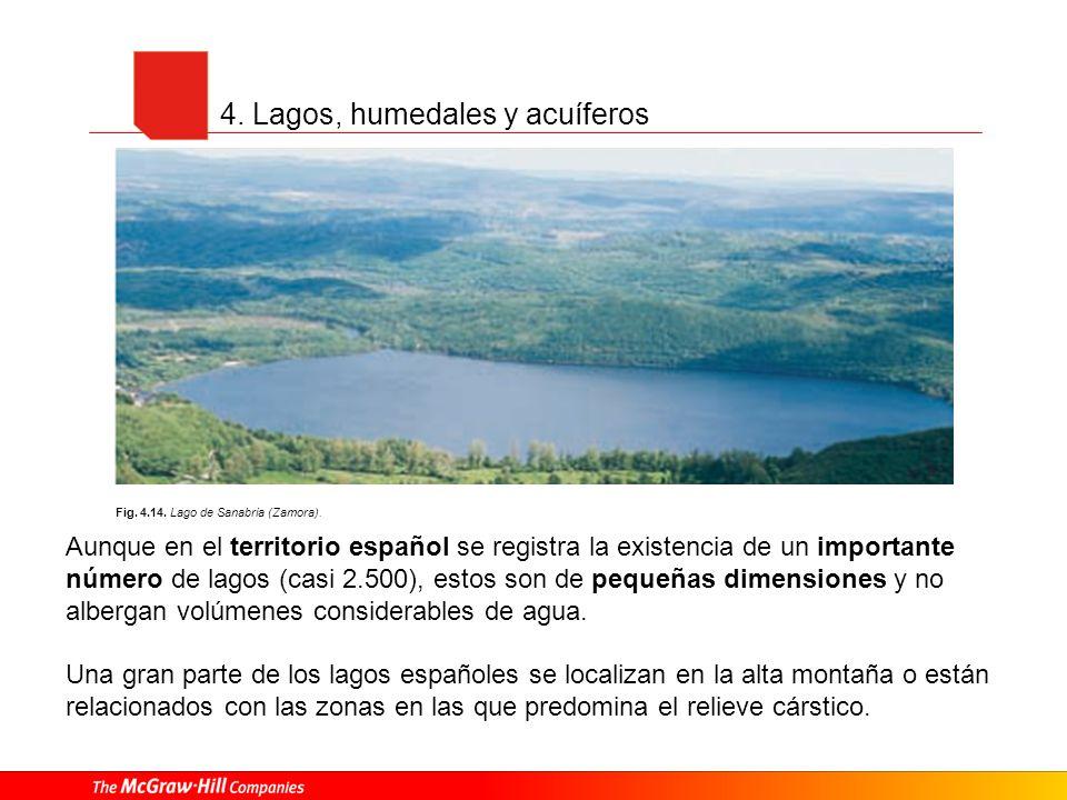 4. Lagos, humedales y acuíferos Aunque en el territorio español se registra la existencia de un importante número de lagos (casi 2.500), estos son de