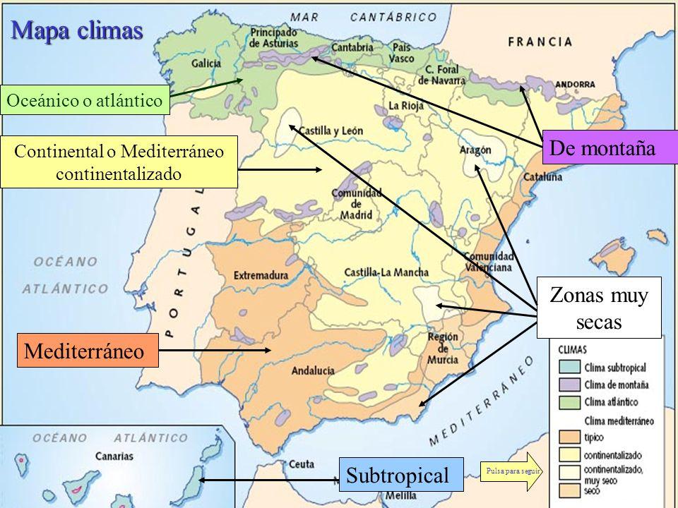 Mapa climas Oceánico o atlántico Continental o Mediterráneo continentalizado Mediterráneo De montaña Subtropical Zonas muy secas Pulsa para seguir