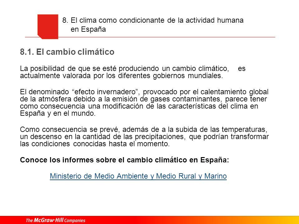 8. El clima como condicionante de la actividad humana en España 8.1. El cambio climático La posibilidad de que se esté produciendo un cambio climático