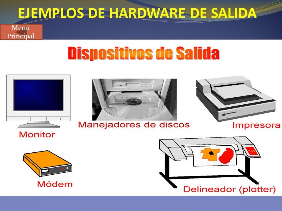 EJEMPLOS DE HARDWARE DE SALIDA Menú Principal