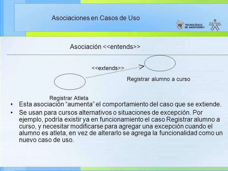 Asociaciones en Casos de Uso Asociación > Esta asociación aumenta el comportamiento del caso que se extiende.