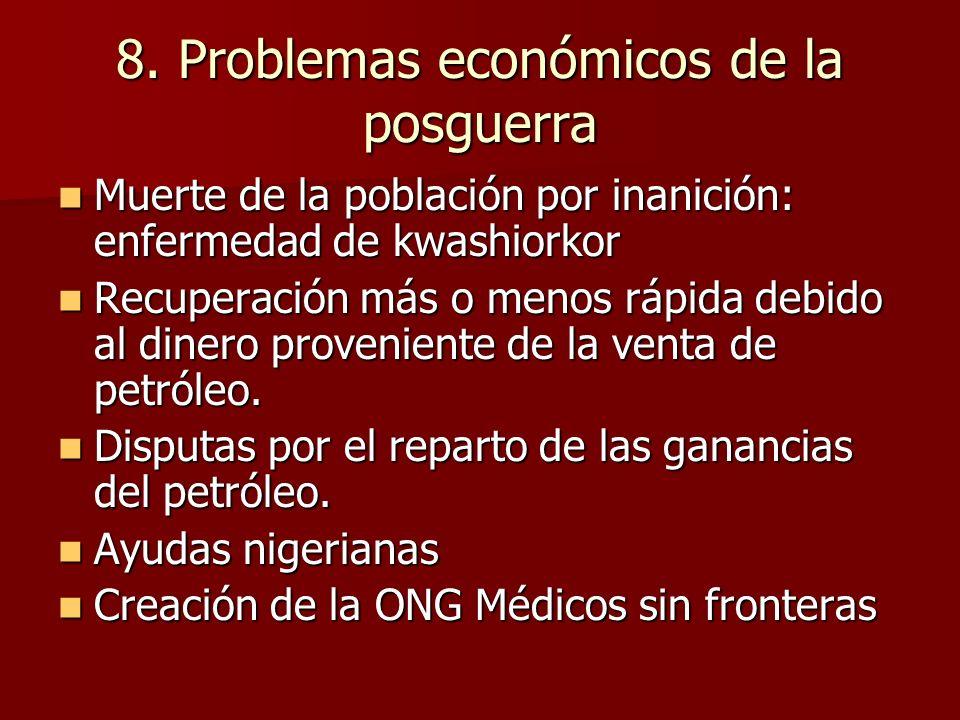 8. Problemas económicos de la posguerra Muerte de la población por inanición: enfermedad de kwashiorkor Muerte de la población por inanición: enfermed