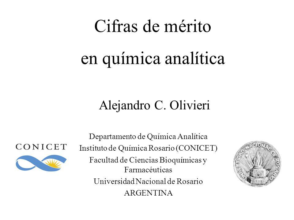 Departamento de Química Analítica Instituto de Química Rosario (CONICET) Facultad de Ciencias Bioquímicas y Farmacéuticas Universidad Nacional de Rosario ARGENTINA Alejandro C.