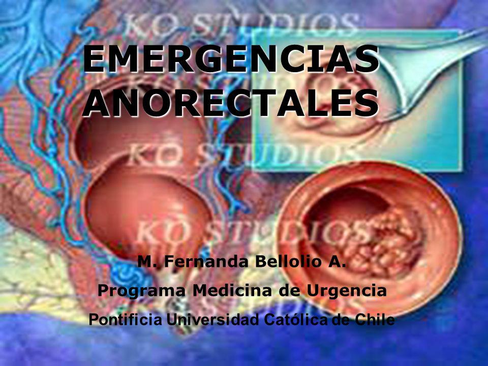 EMERGENCIAS ANORECTALES Hemorroides Externos Trombosis hemorroidal No hay relación entre el tamaño de la tumefacción y la intensidad del dolor.