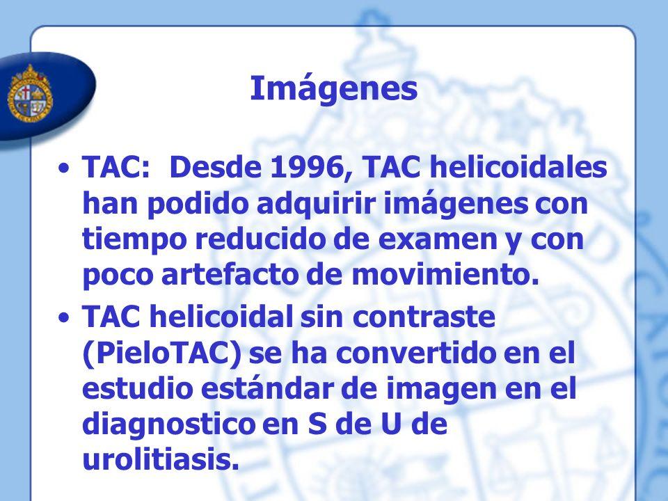Imágenes TAC: Desde 1996, TAC helicoidales han podido adquirir imágenes con tiempo reducido de examen y con poco artefacto de movimiento. TAC helicoid