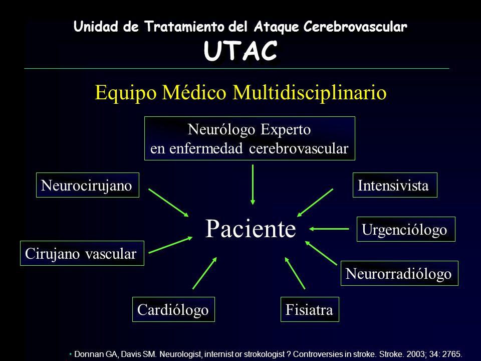 Unidad de Tratamiento del Ataque Cerebrovascular UTAC UTAC Equipo Médico Multidisciplinario Donnan GA, Davis SM. Neurologist, internist or strokologis