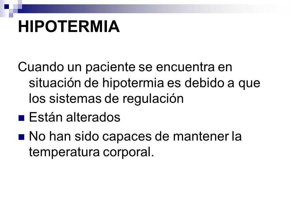 HIPOTERMIA Se clasifica, por tanto la hipotermia, según el mecanismo en: Hipotermia inducida.