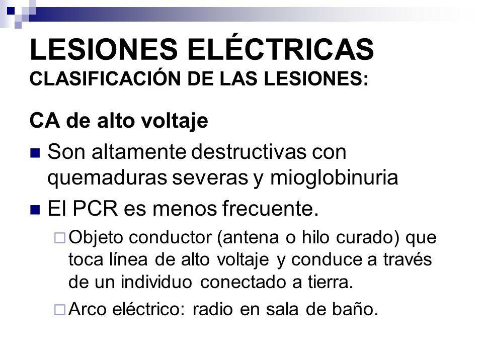 LESIONES ELÉCTRICAS CLASIFICACIÓN DE LAS LESIONES: Corriente continua Se producen en víctima conectadas a tierra que caminan por riel energizado de trenes eléctricos o que toman contacto con baterías de autos.