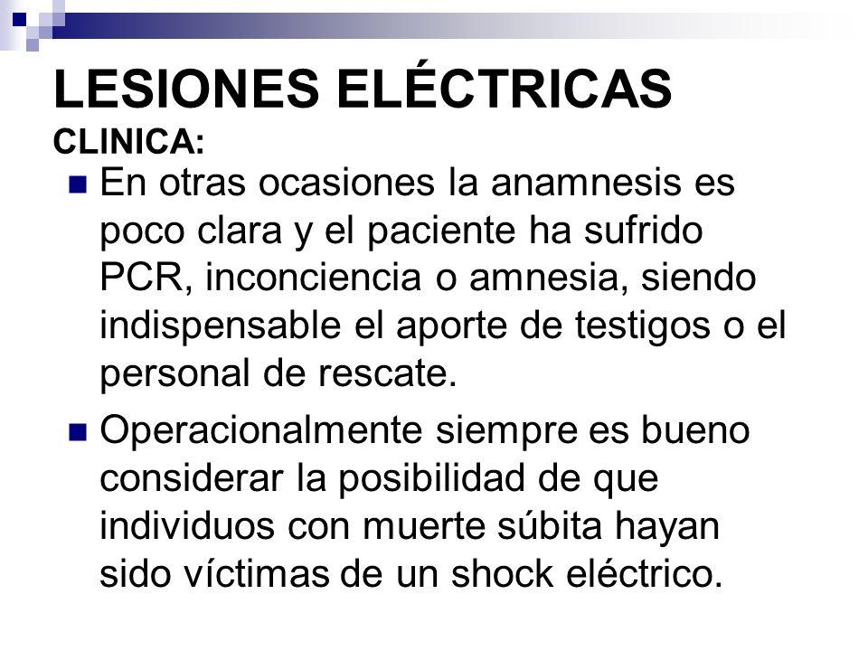 LESIONES ELÉCTRICAS CLlNICA: Características clínicas: síntomas y signos La electricidad puede afectar prácticamente todos los sistemas, siendo sus manifestaciones de diferente gravedad y de acuerdo a los factores ya discutidos.