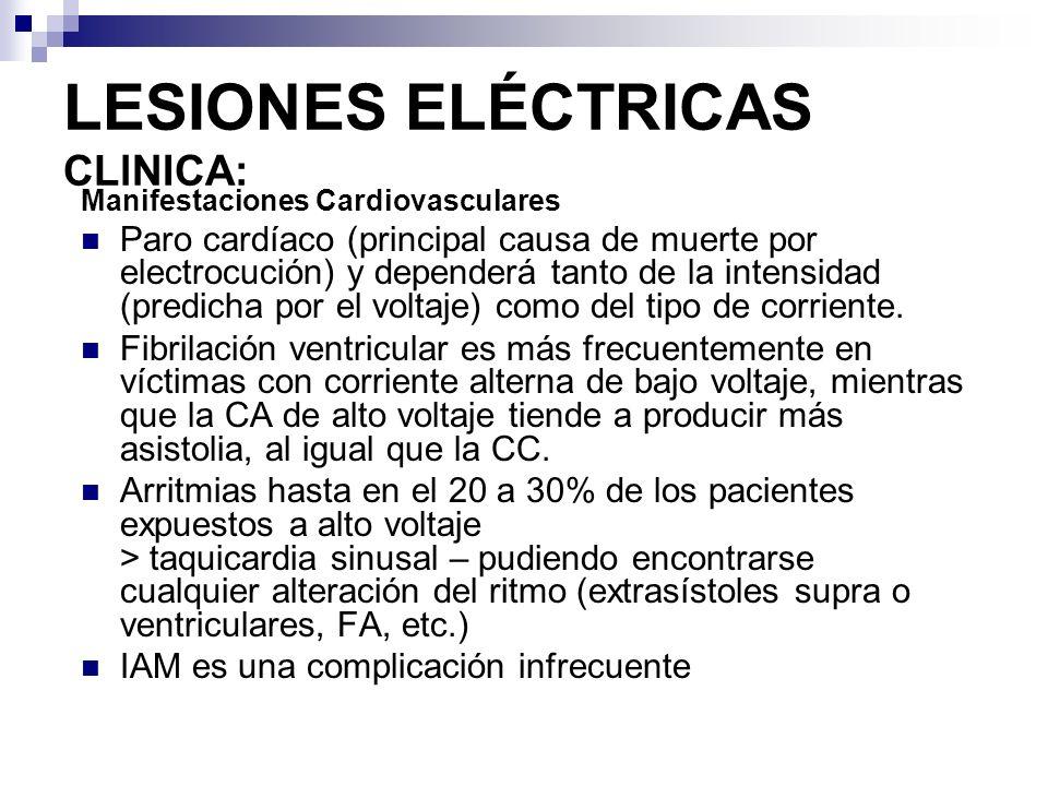 LESIONES ELÉCTRICAS CLlNICA: Manifestaciones Neurológicas Compromiso sistémico más frecuente (hasta 50% en corriente de alto voltaje) Inconciencia transitoria (común) Amnesia Agitación Confusión Coma prolongado (en general recuperable) Compromiso de SNC (cefalea, hemiparesia, cuadriplejia y disturbios visuales - fotopsias).