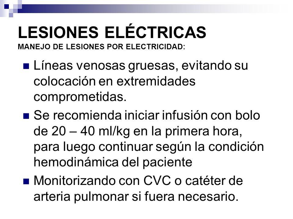 LESIONES ELÉCTRICAS MANEJO DE LESIONES POR ELECTRICIDAD: Manejo en Servicio de Urgencia: Rabdomiolisis: la aparición de mioglobinuria es una complicación no infrecuente en electrocución, que puede conducir a IRA.