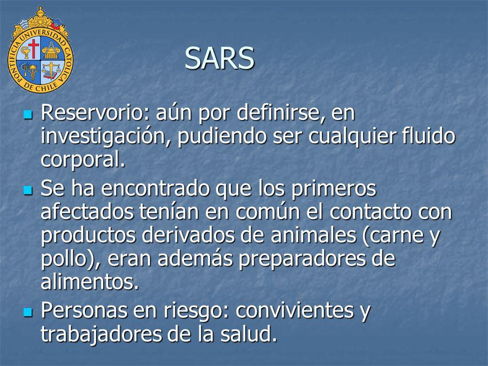 SARS Reservorio: aún por definirse, en investigación, pudiendo ser cualquier fluido corporal. Reservorio: aún por definirse, en investigación, pudiend