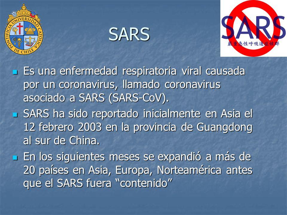 SARS Desde 1 Nov 2002 hasta 31 Jul 2003: 29 paises afectados 8.098 Casos Probables 1.707 Trabajadores de la salud afectados 774 Muertes http://www.who.int