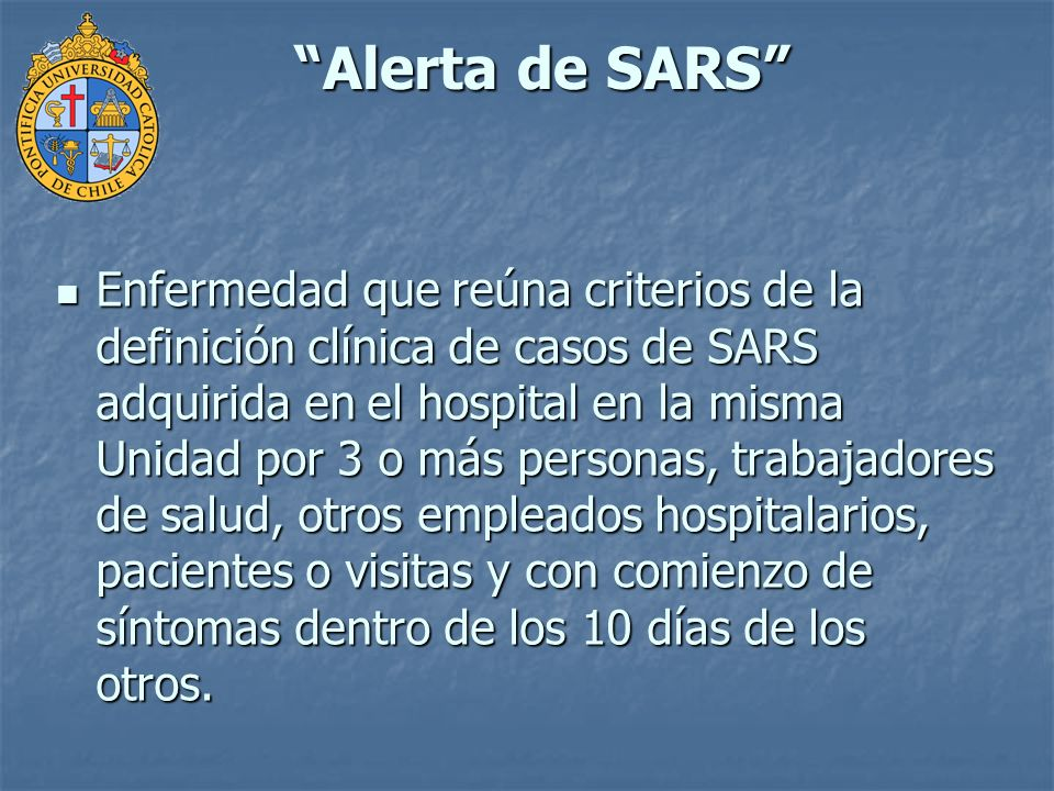 Alerta de SARS Enfermedad que reúna criterios de la definición clínica de casos de SARS adquirida en el hospital en la misma Unidad por 3 o más person