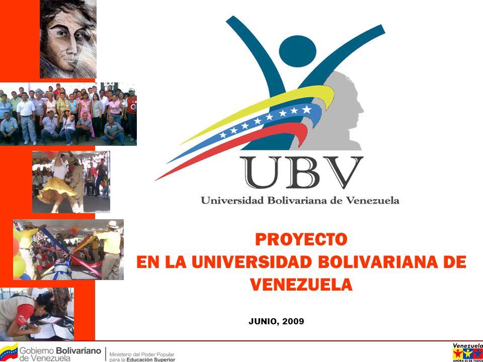 PROYECTO EN LA UNIVERSIDAD BOLIVARIANA DE VENEZUELA JUNIO, 2009
