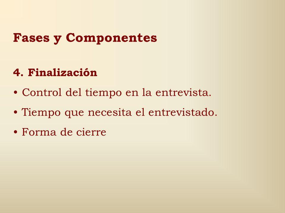 Fases y Componentes 3. Desarrollo (Tácticas) Sobre los actores y sus modos de comunicación Sobre los contenidos y la formulación de preguntas (verific