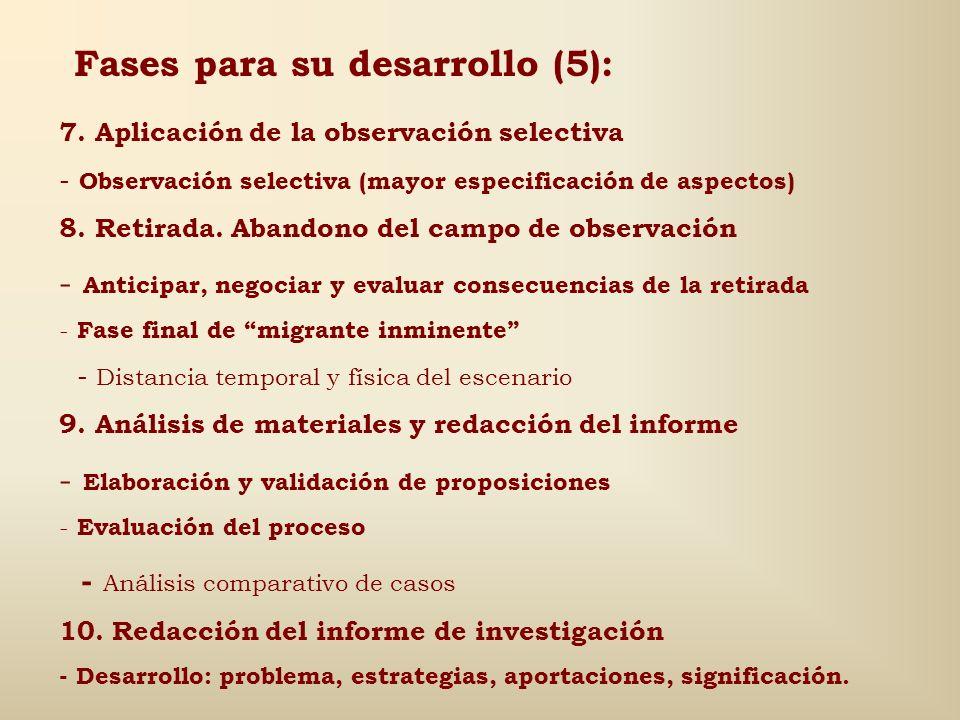 Fases para su desarrollo (4): 6. Aplicación de la observación focalizada - Estrategia de entrada - Abierta directa (negociación y permiso, con avalado