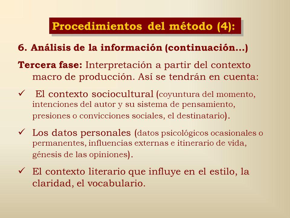 6. Análisis de la información Primera fase: Totalmente descriptivo (cuantitativo). Segunda fase: Inferir conocimientos relativos a las condiciones de