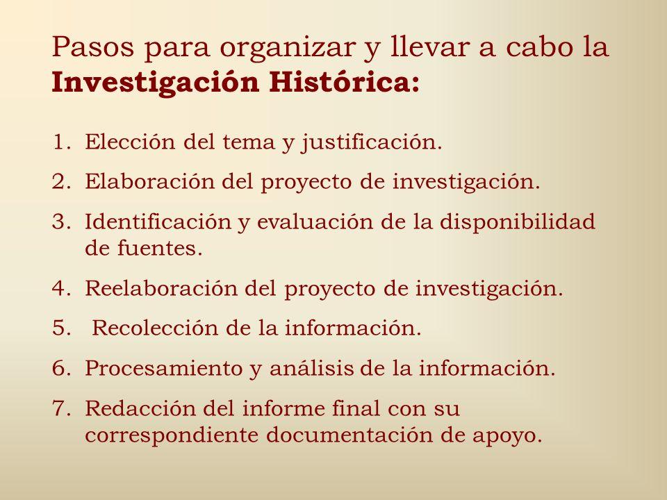 Para evaluar los documentos escritos y orales con los que debe trabajar el investigador histórico se utilizan, generalmente, los siguientes criterios: