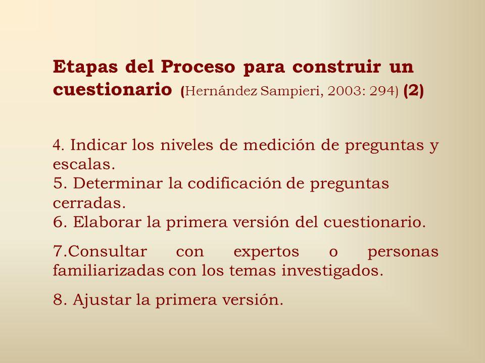 Etapas del Proceso para construir un cuestionario ( Hernández Sampieri, 2003: 294) (1) 1.Revisión de la literatura de cuestionarios que midan las mism