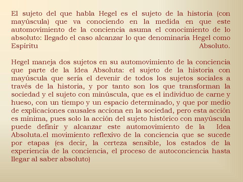 La obra Fenomenología del Espíritu de Hegel aborda el movimiento reflexivo de la conciencia que se sucede por etapas (es decir, la certeza sensible, l