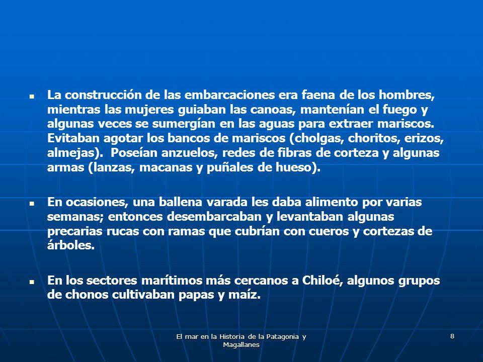 El mar en la Historia de la Patagonia y Magallanes 19 Al momento del encuentro entre los blancos y las culturas marinas del sur de América, las poblaciones yámanas y kaweshkar han sido estimadas aproximadamente en unos 3.000 individuos cada una.