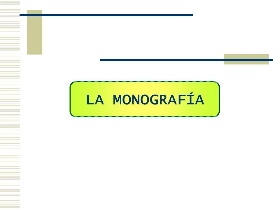 MONOGRAFÍA Es la descripción de determinada área de conocimiento.