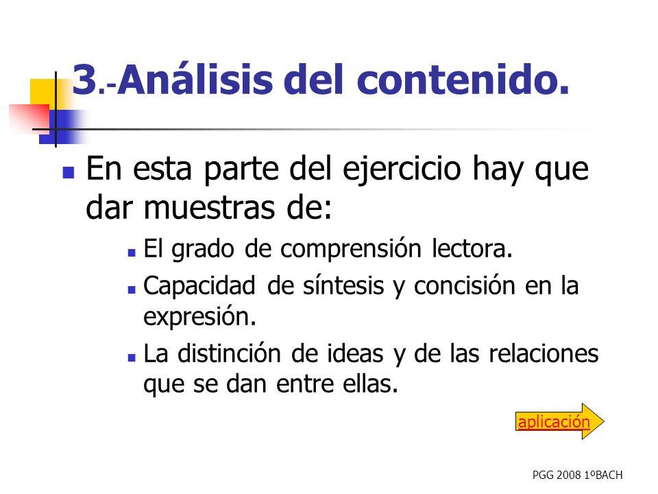 PGG 2008 1ºBACH En esta parte del ejercicio hay que dar muestras de: El grado de comprensión lectora. Capacidad de síntesis y concisión en la expresió