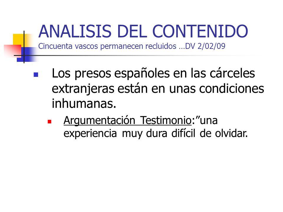 ANALISIS DEL CONTENIDO Cincuenta vascos permanecen recluidos …DV 2/02/09 Los presos españoles en las cárceles extranjeras están en unas condiciones in