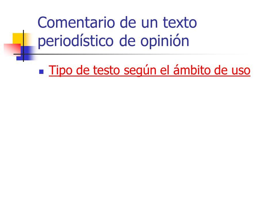 Comentario de un texto periodístico de opinión Tipo de testo según el ámbito de uso