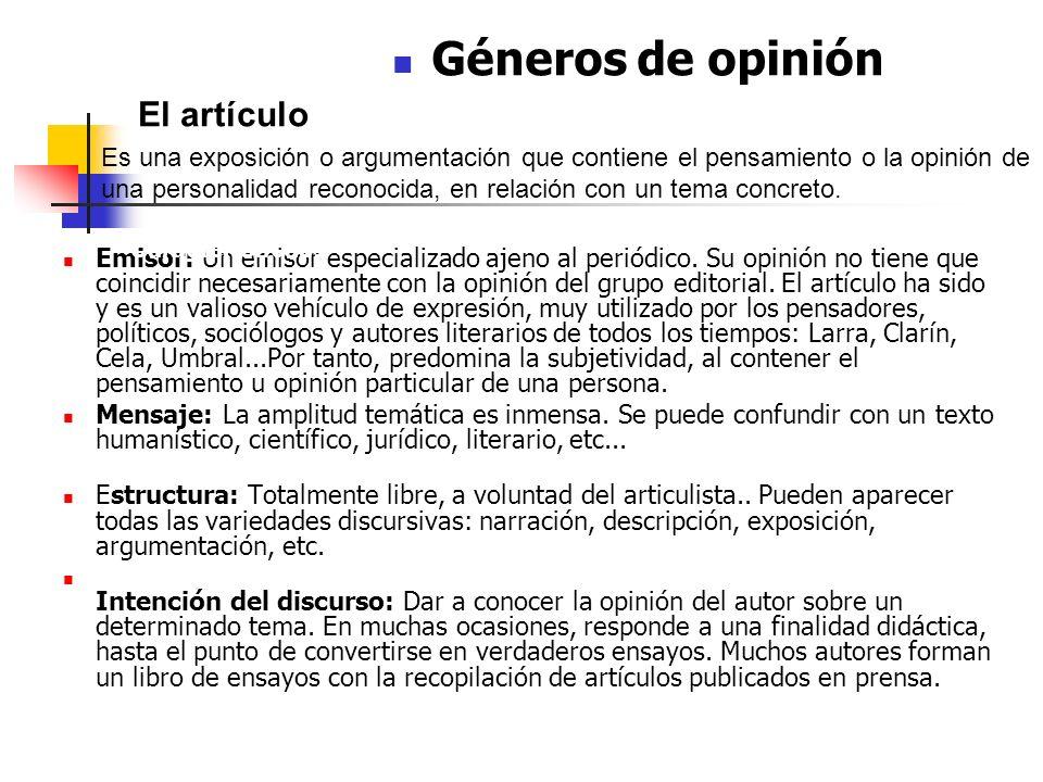 Emisor: Un emisor especializado ajeno al periódico. Su opinión no tiene que coincidir necesariamente con la opinión del grupo editorial. El artículo h