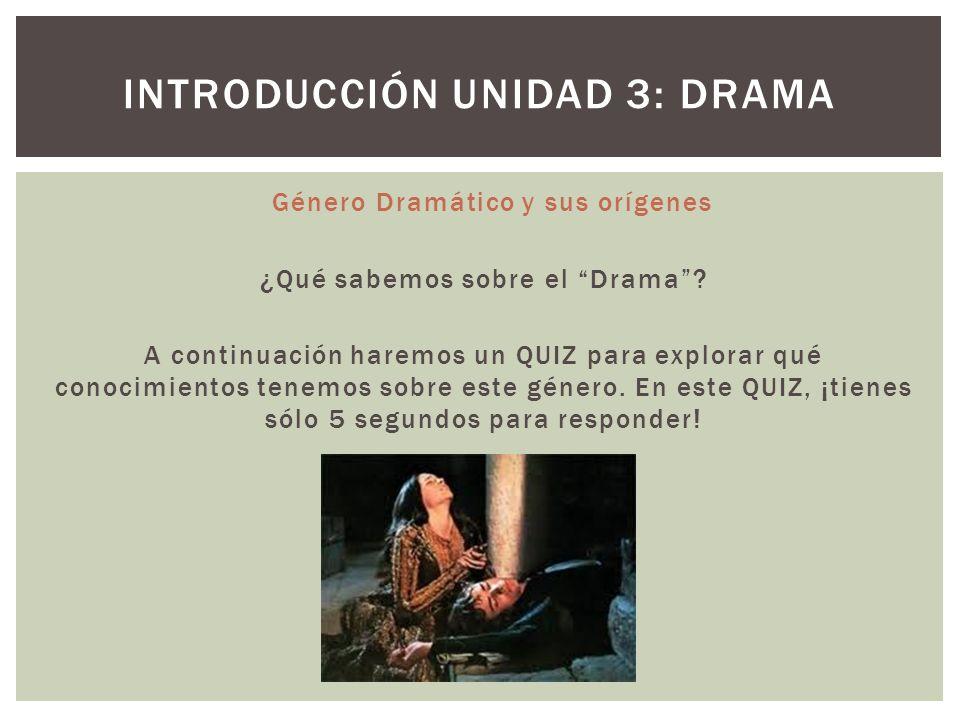 Género Dramático y sus orígenes ¿Qué sabemos sobre el Drama? A continuación haremos un QUIZ para explorar qué conocimientos tenemos sobre este género.