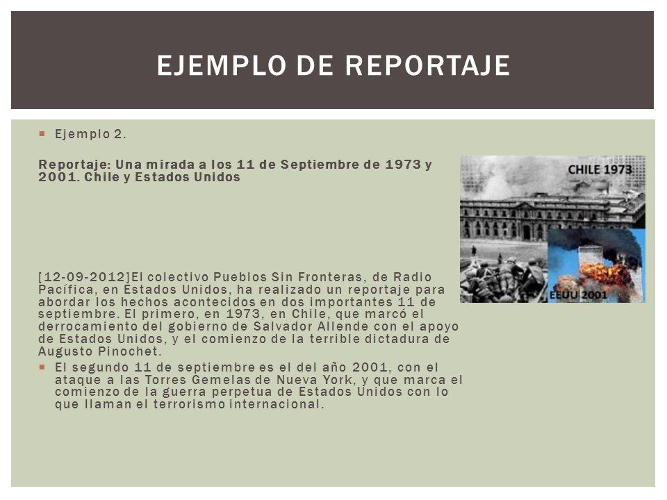 Ejemplo 2. Reportaje: Una mirada a los 11 de Septiembre de 1973 y 2001. Chile y Estados Unidos [12-09-2012]El colectivo Pueblos Sin Fronteras, de Radi