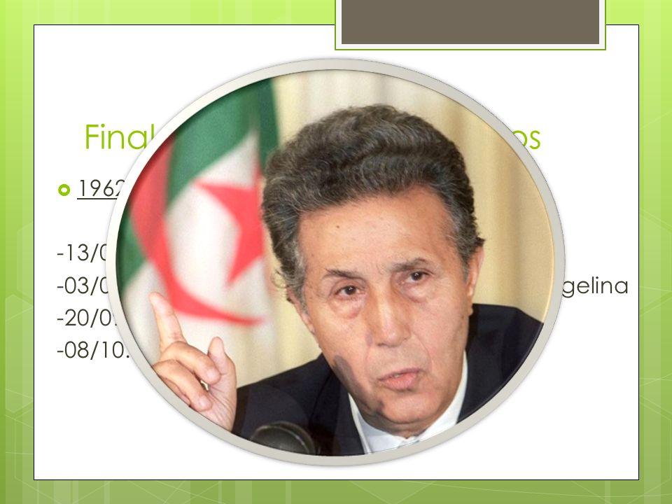 Final del conflicto y tratados 1962 -13/03: Acuerdos de Evian -03/07: Francia reconoce la independencia argelina -20/09: designación de Ben Bella -08/