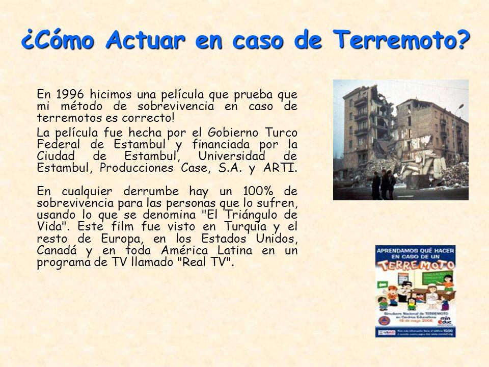 En 1996 hicimos una película que prueba que mi método de sobrevivencia en caso de terremotos es correcto! La película fue hecha por el Gobierno Turco