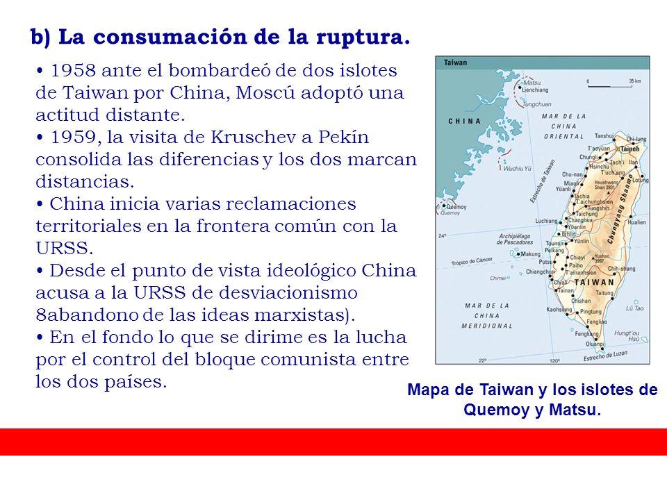 1958 ante el bombardeó de dos islotes de Taiwan por China, Moscú adoptó una actitud distante. 1959, la visita de Kruschev a Pekín consolida las difere
