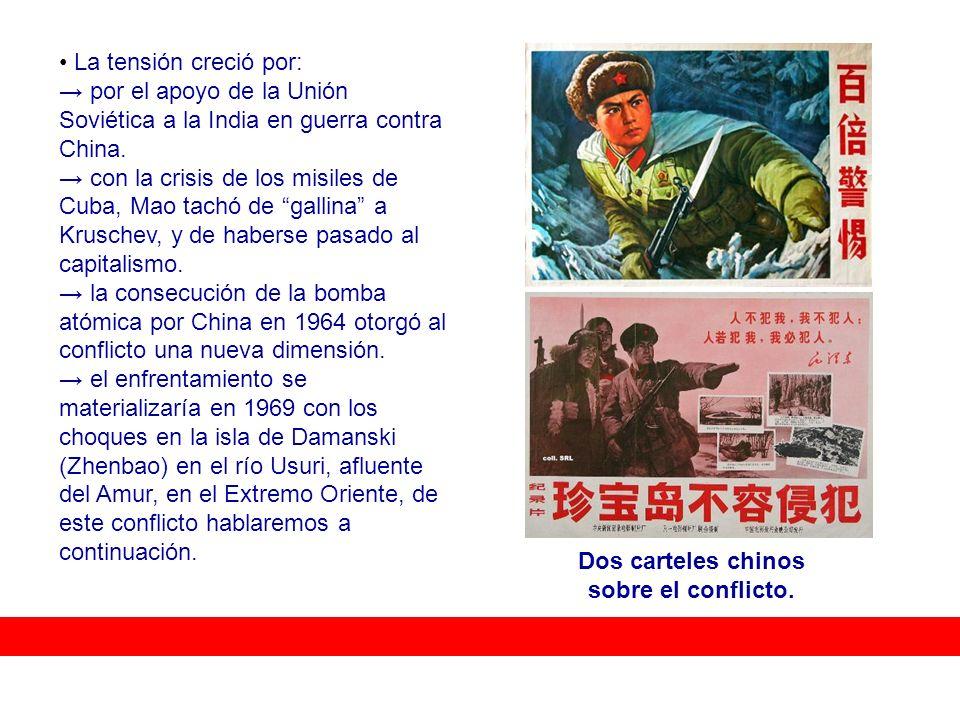 La tensión creció por: por el apoyo de la Unión Soviética a la India en guerra contra China. con la crisis de los misiles de Cuba, Mao tachó de gallin